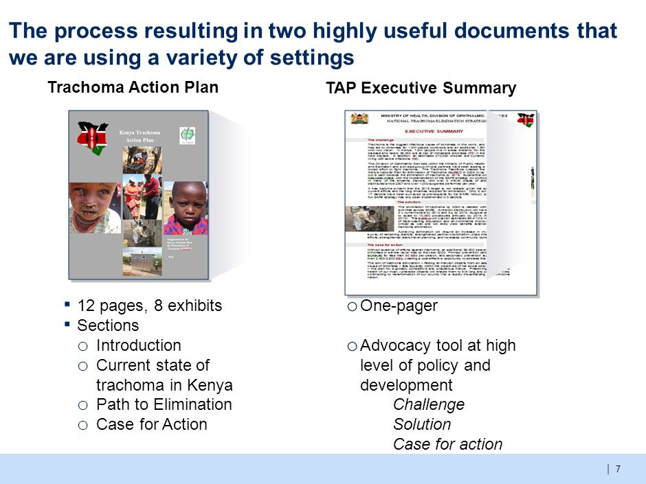 | 8 Overall objectives for the TAP: Drive stakeholder alignment ▪ Bring together all interested parties in a collaborative planning process ▪ Guide country leadership in a critical evaluation of existing partner support and stakeholder activities ▪ Use Evidence to clearly highlight the gap between current efforts and those necessary to achieve 2020 elimination…survey data, clear milestones Delineate the path to 2020 Develop messages to drive advocacy ▪ Clearly articulate the actions and resources needed to achieve 2020 elimination,rationalized by economic loss to disability/return on investments, MDGs and country development agenda e.g.