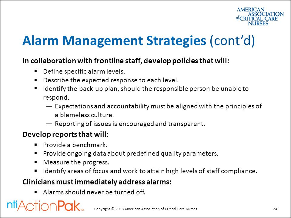 Alarm Management Strategies (cont'd) In collaboration with frontline staff, develop policies that will:  Define specific alarm levels.  Describe the