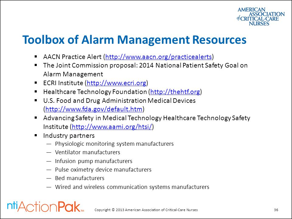 Toolbox of Alarm Management Resources  AACN Practice Alert (http://www.aacn.org/practicealerts)http://www.aacn.org/practicealerts  The Joint Commiss