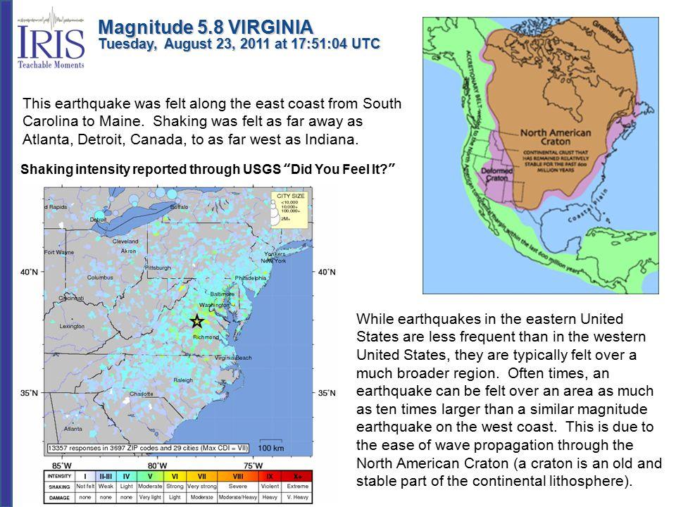 This earthquake was felt along the east coast from South Carolina to Maine. Shaking was felt as far away as Atlanta, Detroit, Canada, to as far west a