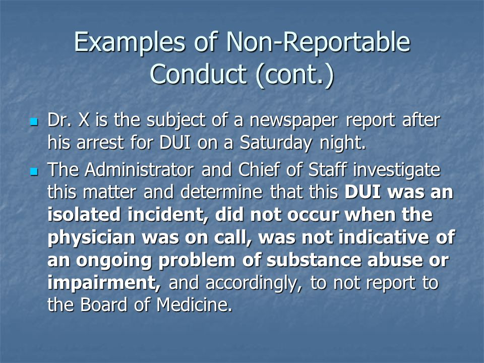 Examples of Non-Reportable Conduct (cont.) Dr.