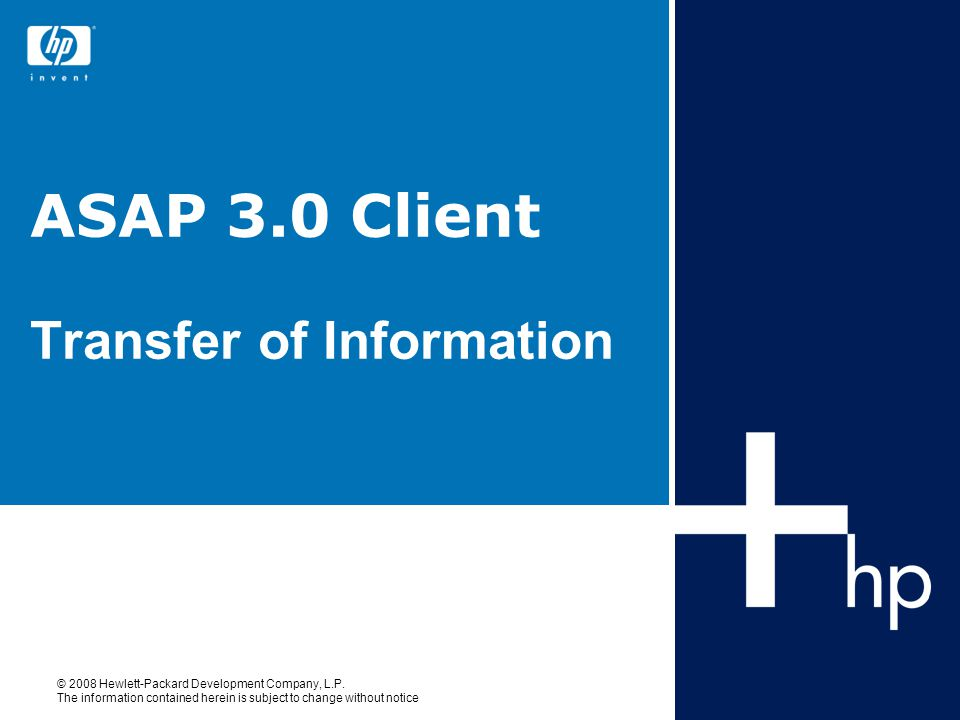 March 2008 12HP TOI Template — ASAP Client 3.0 – Compatibility ASAP 3.0 Compatibility –3.0 Client supports –ASAP 1.x servers –ASAP 2.x servers –ASAP 3.x servers NOTEs –ASAP 3.0 Client is compatible with all prior server versions –Install of ASAP 3.0 Client does not necessarily require ASAP 3.0 server –Example, if a customer has an ASAP 2.x Server ASAP 3.0 client runs ok –This is possible because the ASAP 3.0 EDL compiler in the new client is 100% compatible with all prior EDL files.