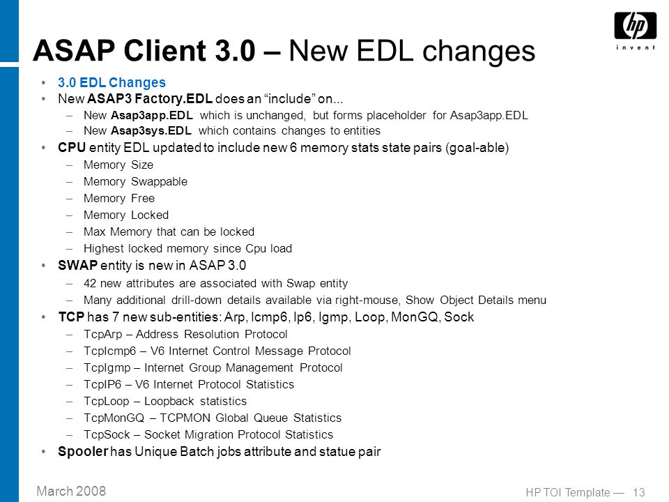 March 2008 13HP TOI Template — ASAP Client 3.0 – New EDL changes 3.0 EDL Changes New ASAP3 Factory.EDL does an include on...