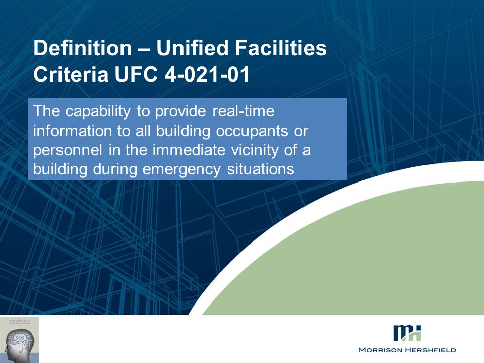 Definition – Unified Facilities Criteria UFC 4-021-01 The capability to provide real-time information to all building occupants or personnel in the im