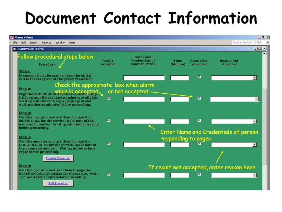 Document Contact Information Check the appropriate box when alarm value is accepted or not accepted Follow procedural steps below Enter Name and Credentials of person responding to pages If result not accepted, enter reason here