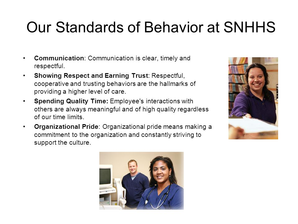 Our Standards of Behavior at SNHHS Communication: Communication is clear, timely and respectful.