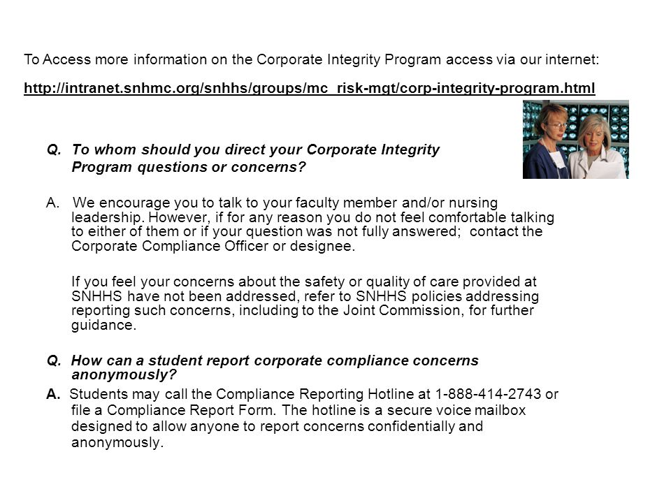 Q.To whom should you direct your Corporate Integrity Program questions or concerns.