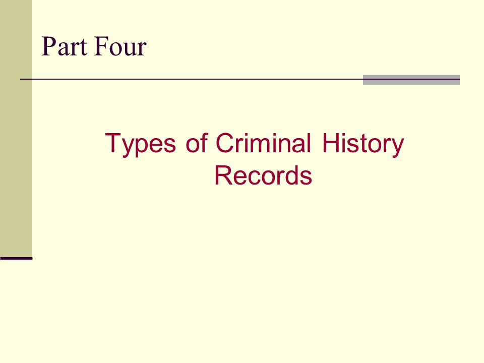Part Four Types of Criminal History Records