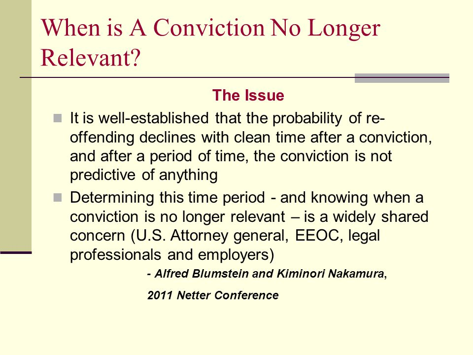 When is A Conviction No Longer Relevant.