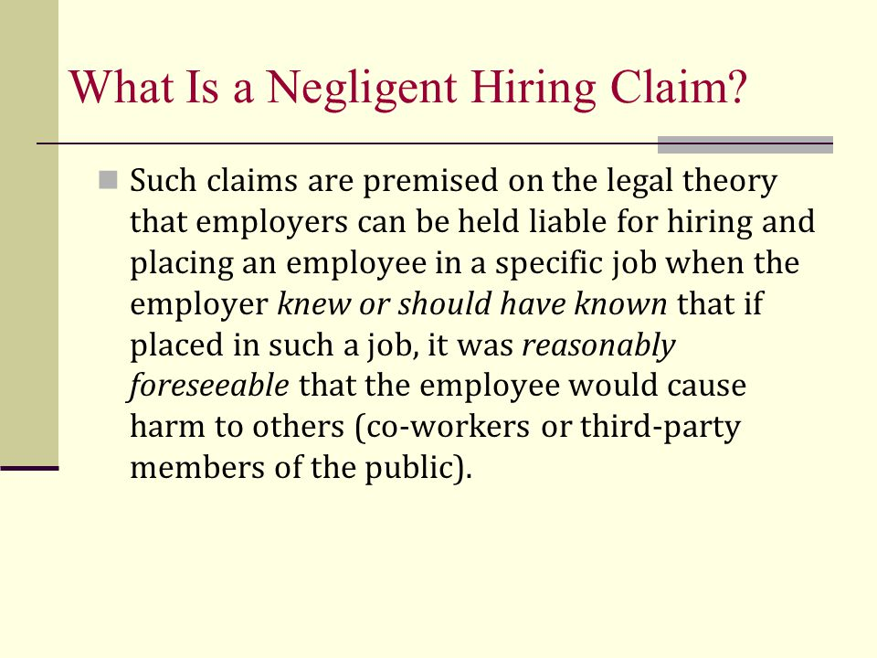 What Is a Negligent Hiring Claim.