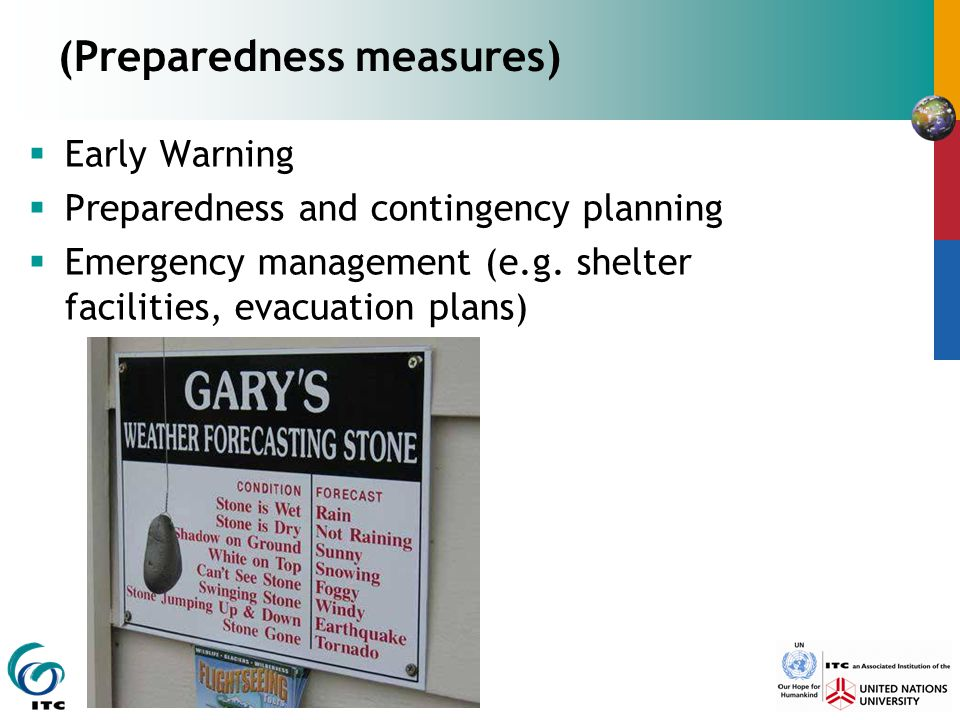 (Preparedness measures)  Early Warning  Preparedness and contingency planning  Emergency management (e.g. shelter facilities, evacuation plans)
