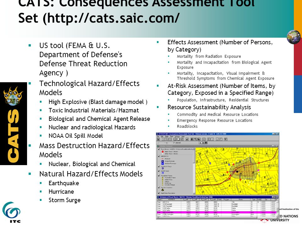 CATS: Consequences Assessment Tool Set (http://cats.saic.com/  US tool (FEMA & U.S. Department of Defense's Defense Threat Reduction Agency )  Techn