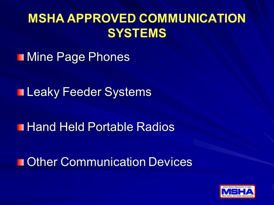 MSHA APPROVED COMMUNICATION SYSTEMS Mine Page Phones Leaky Feeder Systems Hand Held Portable Radios Other Communication Devices