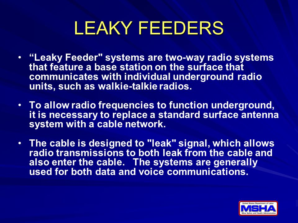 LEAKY FEEDER SYSTEMS Mine Radio Systems (MRS) Flexcom Varis Mine Technologies Model IS Leaky Feeder Communication System DAC Type RFM 2000 Radio System El-Equip, Inc Model VHF-1 Radio System