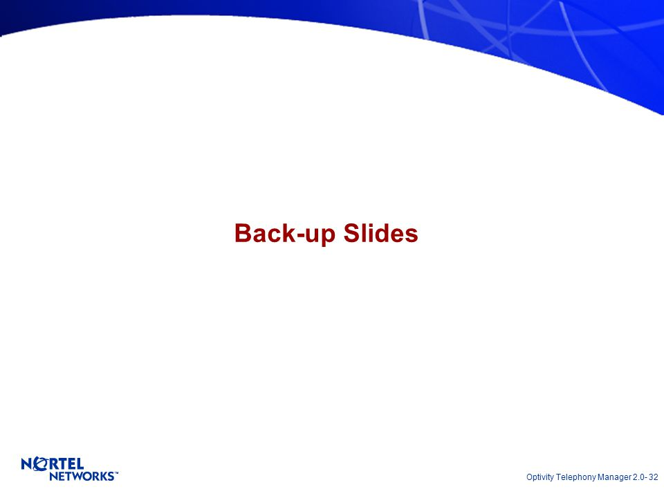 Optivity Telephony Manager 2.0- 32 Back-up Slides