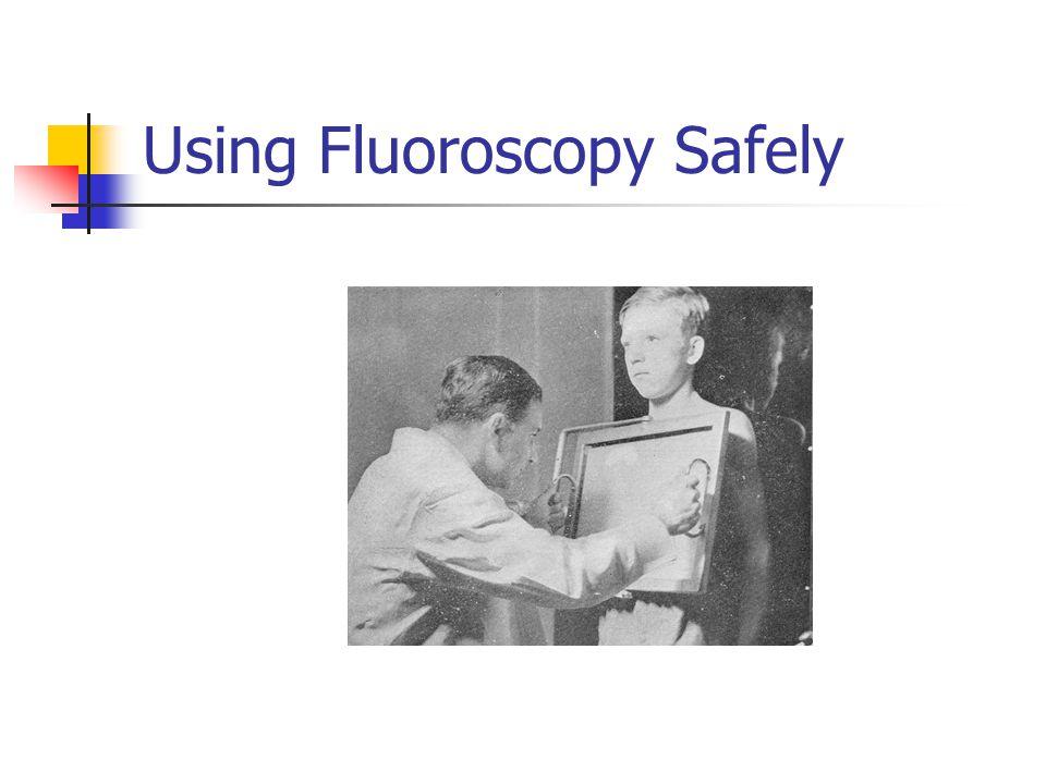 Using Fluoroscopy Safely