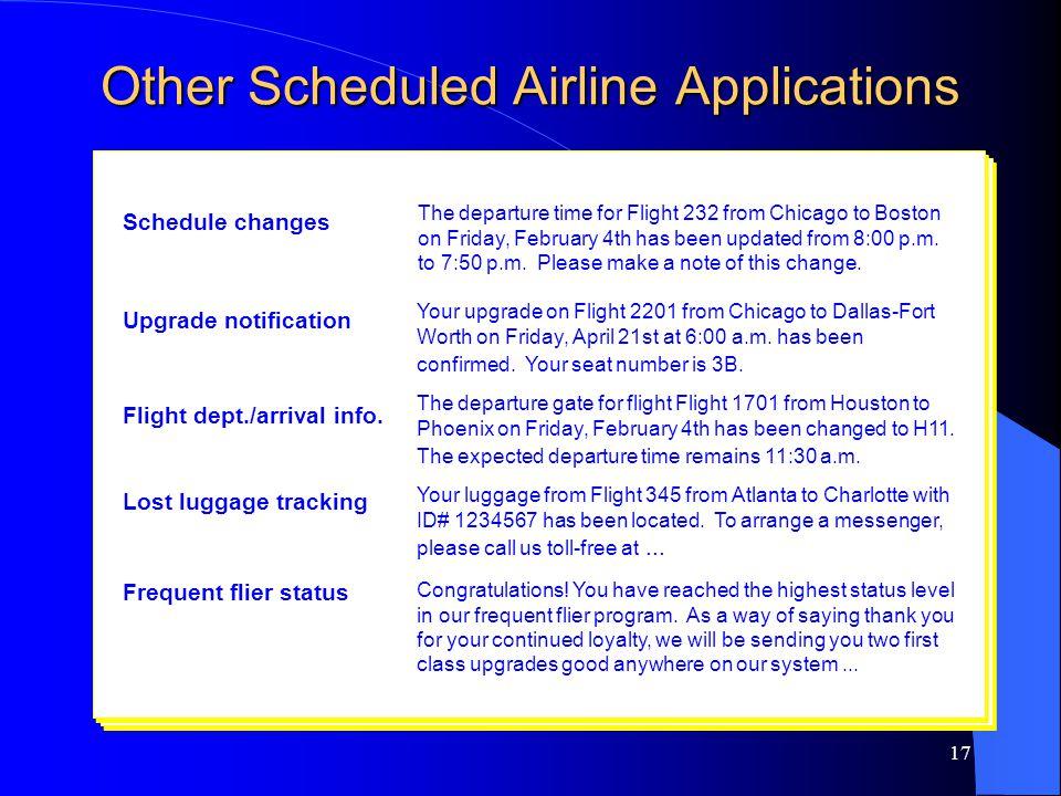 17 Schedule changes Upgrade notification Flight dept./arrival info.