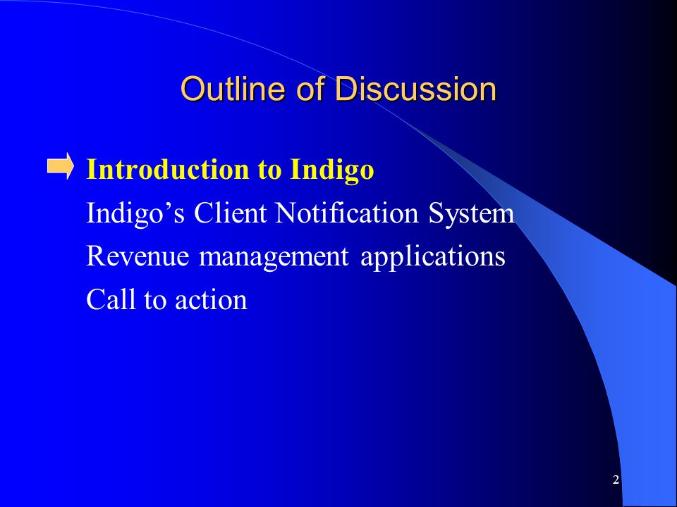 2 Outline of Discussion Introduction to Indigo Indigo's Client Notification System Revenue management applications Call to action