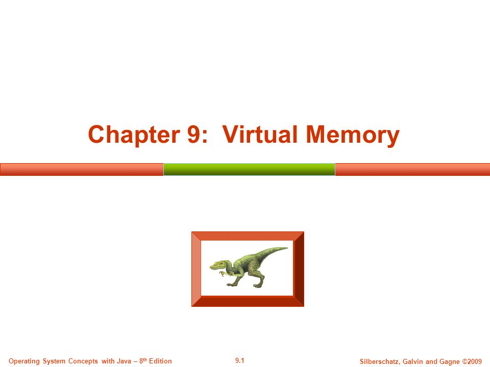9.1 Silberschatz, Galvin and Gagne ©2009 Operating System Concepts with Java – 8 th Edition Chapter 9: Virtual Memory