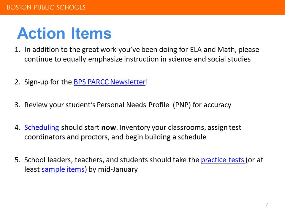 Action Items 8 6.Inventory (and order) your headphones and approved bilingual, word-to- word dictionariesbilingual, word-to- word dictionaries 7.Complete applicable training (by role)applicable training (by role) 8.Invite your lead teachers and whoever is interested to PDs 9.Refer to Bostonpublicschools.org/PARCCBostonpublicschools.org/PARCC 10.Run the PARCC System Check on your computer(s) to make sure they have the appropriate updates.PARCC System Check BOSTON PUBLIC SCHOOLS
