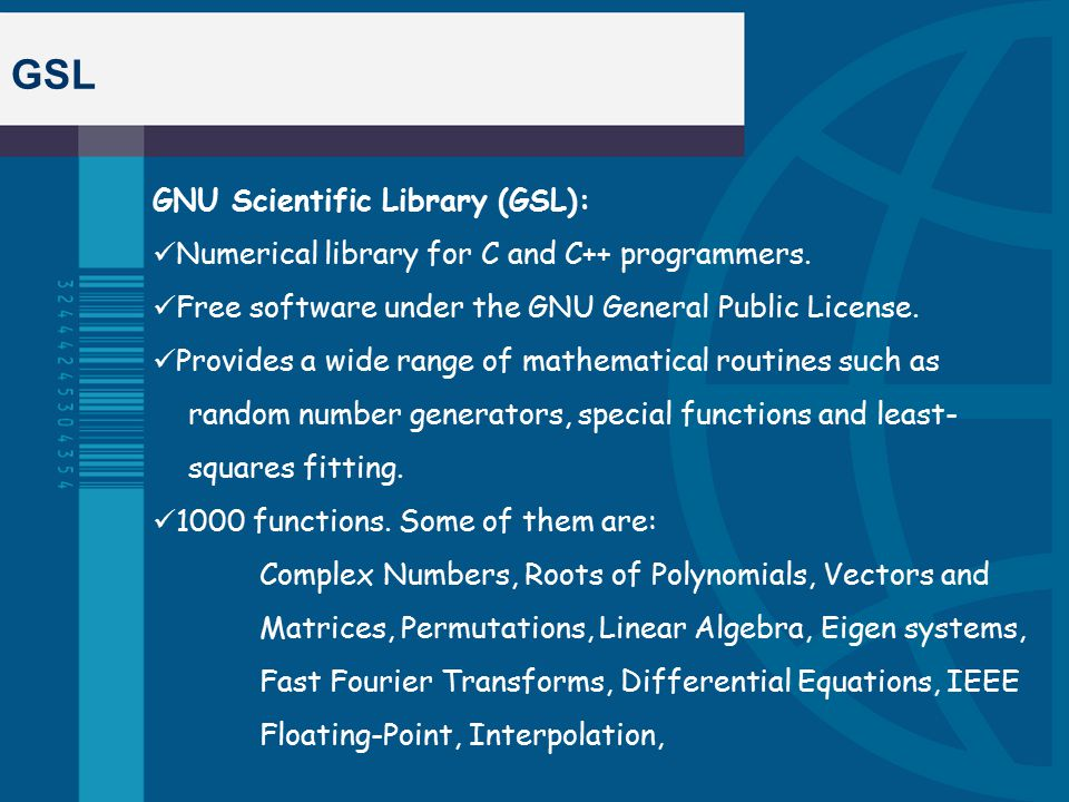 GSL GNU Scientific Library (GSL): Numerical library for C and C++ programmers.