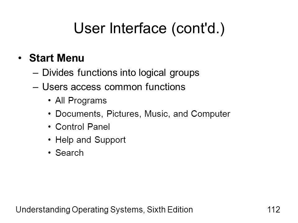 Understanding Operating Systems, Sixth Edition113 User Interface (cont d.)