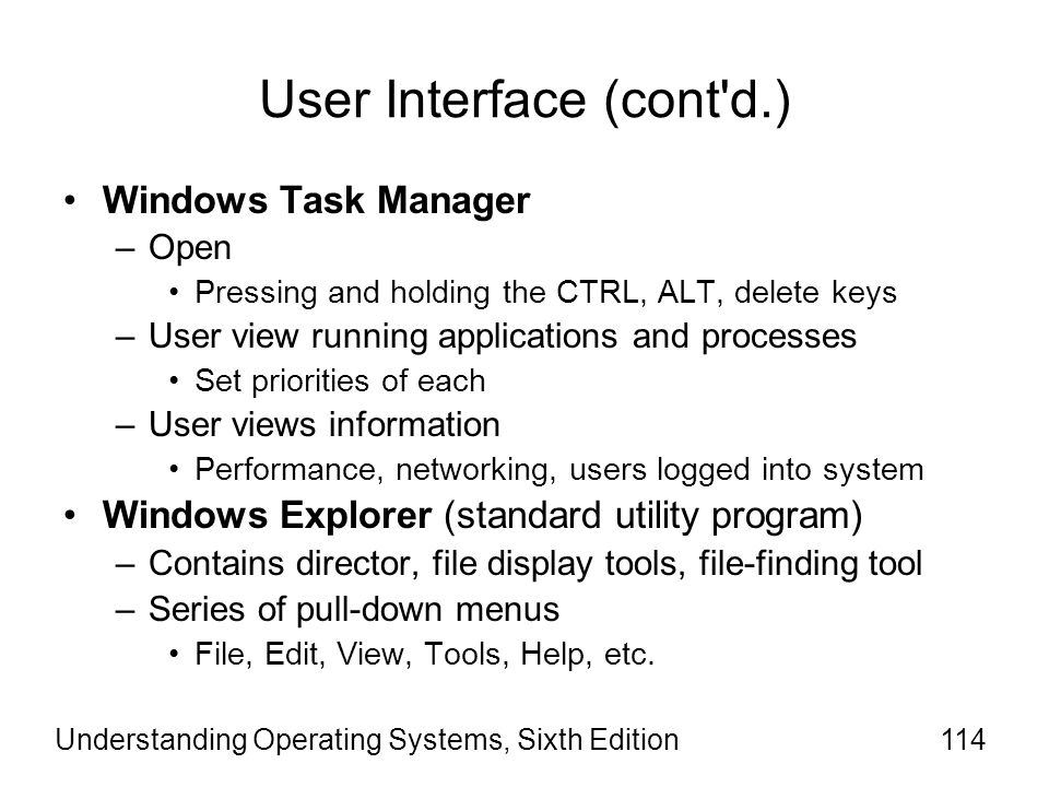 Understanding Operating Systems, Sixth Edition115 User Interface (cont d.)