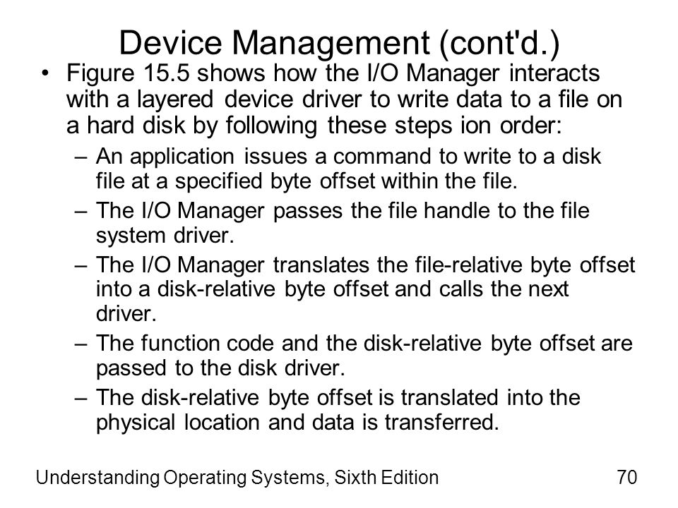 Understanding Operating Systems, Sixth Edition71 Device Management (cont d.)