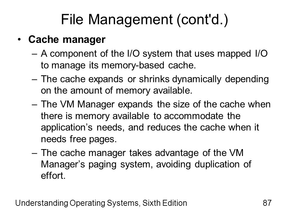 Understanding Operating Systems, Sixth Edition88 File Management (cont d.) The File Management System supports long filenames that can include spaces and special characters.