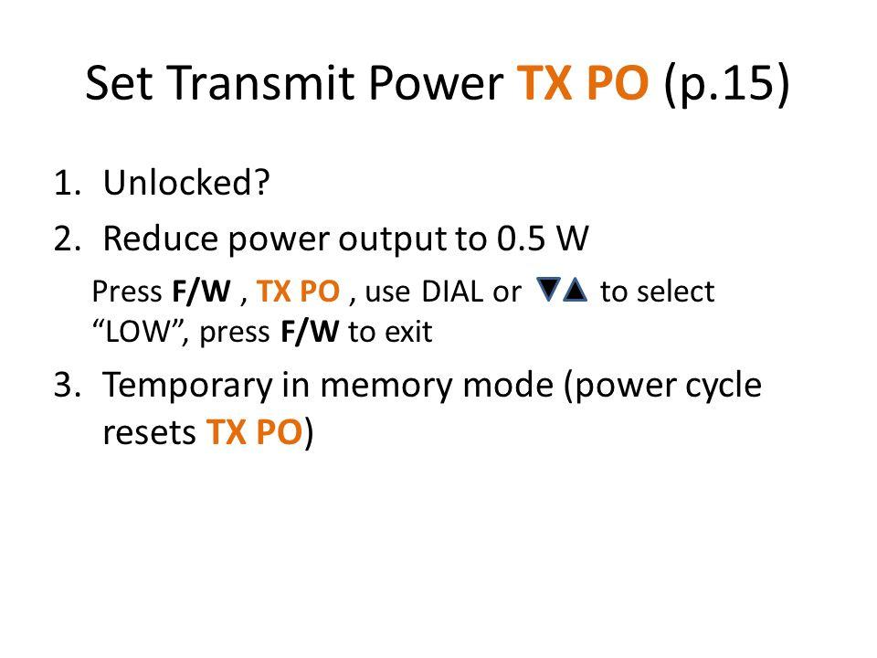 Set Transmit Power TX PO (p.15) 1.Unlocked.