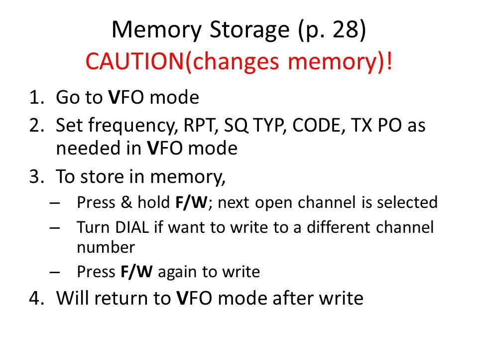 Memory Storage (p.28) CAUTION(changes memory).