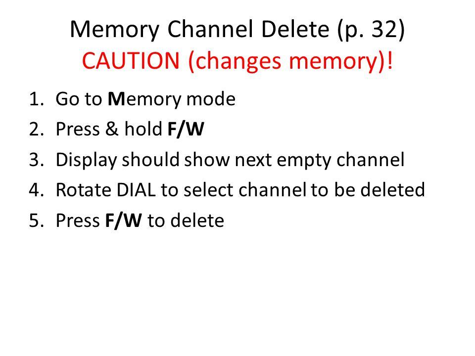 Memory Channel Delete (p.32) CAUTION (changes memory).