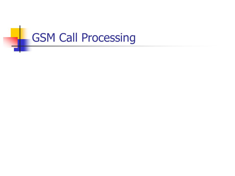 GSM Call Processing
