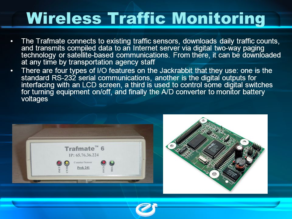 Wireless Traffic Monitoring The Trafmate connects to existing traffic sensors, downloads daily traffic counts, and transmits compiled data to an Inter