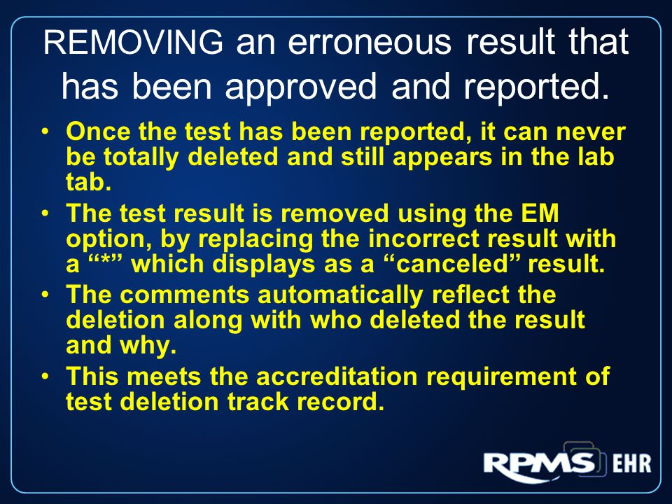 REMOVING an erroneous result that has been approved and reported.