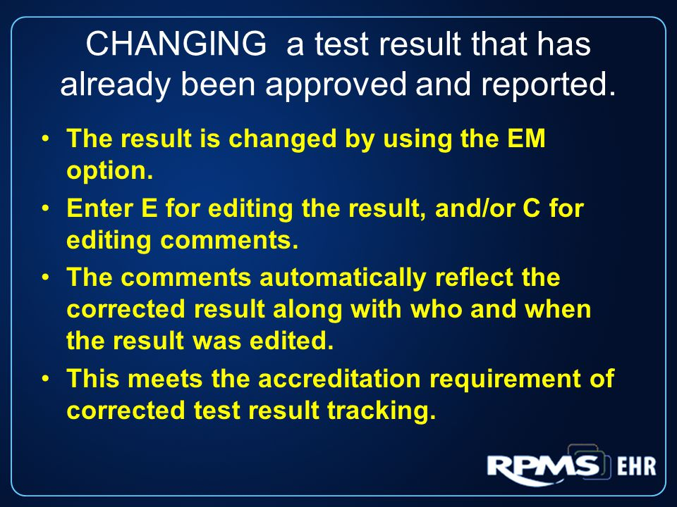 CHANGING a test result that has already been approved and reported.