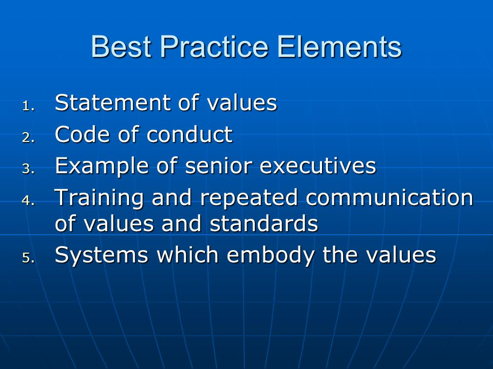 Best Practice Elements 1. Statement of values 2. Code of conduct 3.