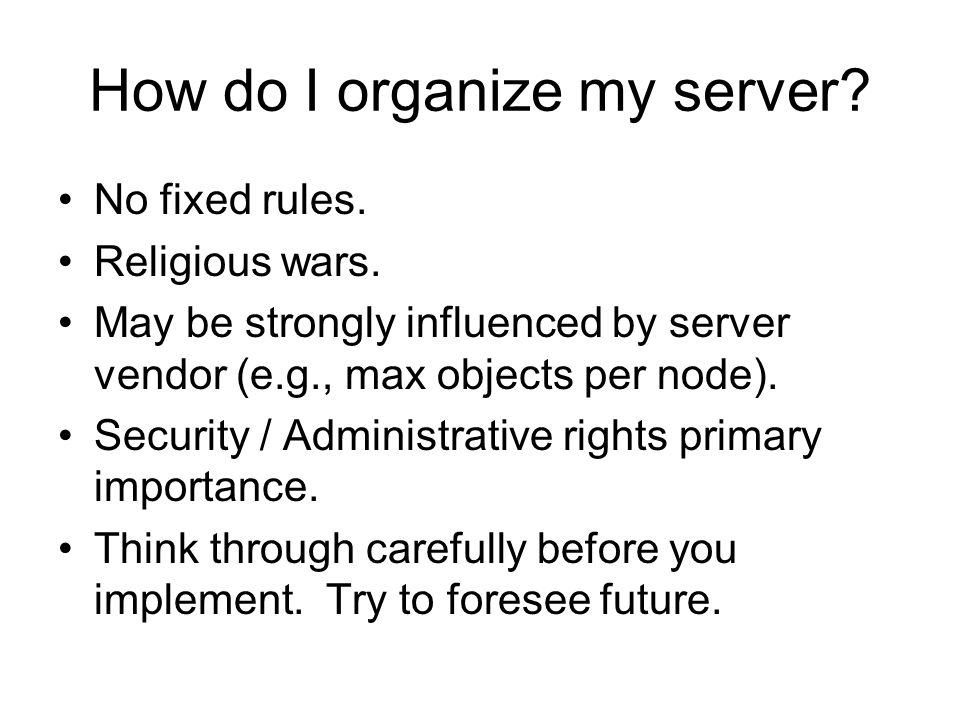 How do I organize my server. No fixed rules. Religious wars.