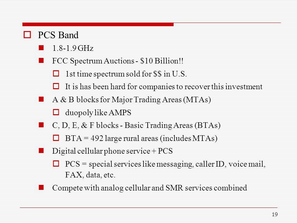 19  PCS Band 1.8-1.9 GHz FCC Spectrum Auctions - $10 Billion!.