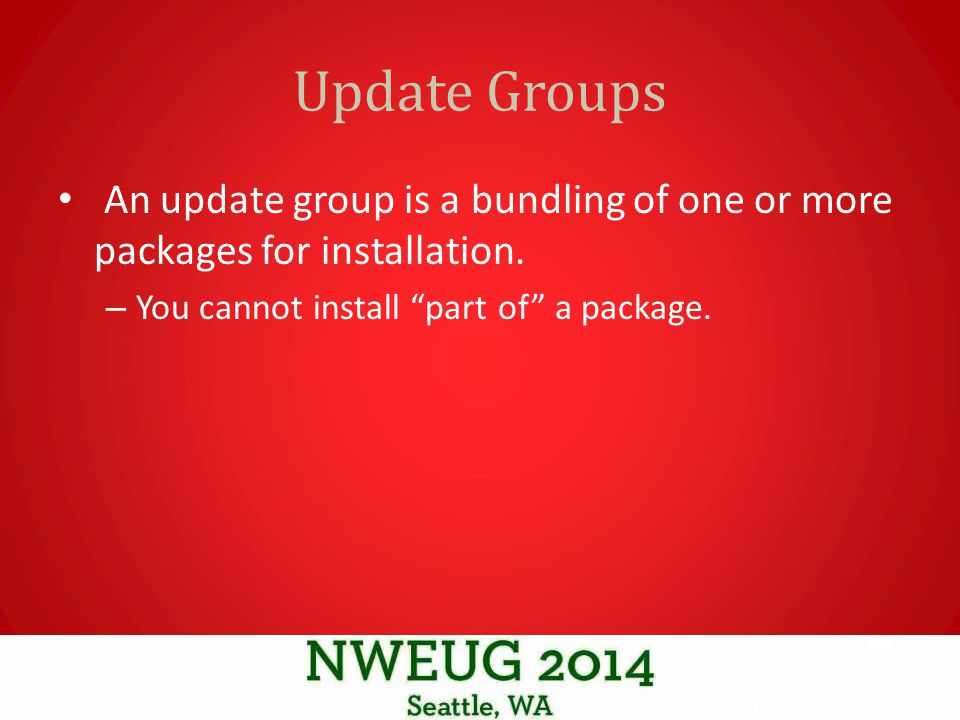 Update Groups An update group is a bundling of one or more packages for installation.