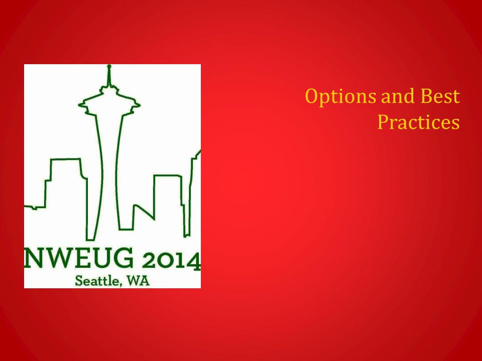 Options and Best Practices