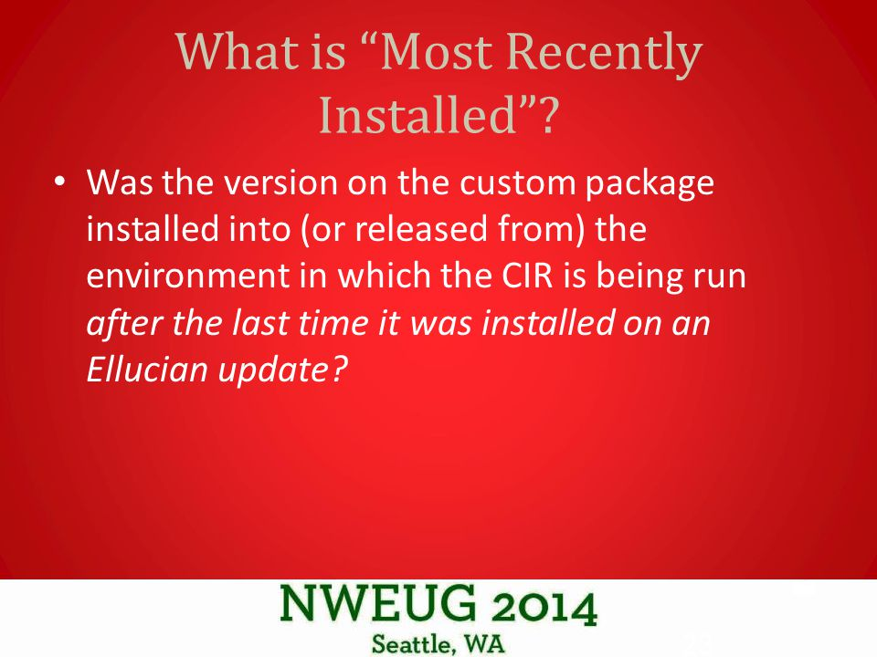 What is Most Recently Installed .