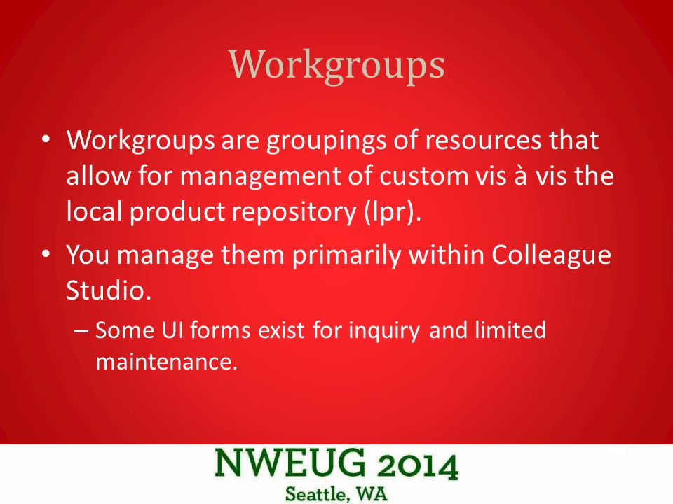 Projects vs Workgroups A project can only be tied to one workgroup.