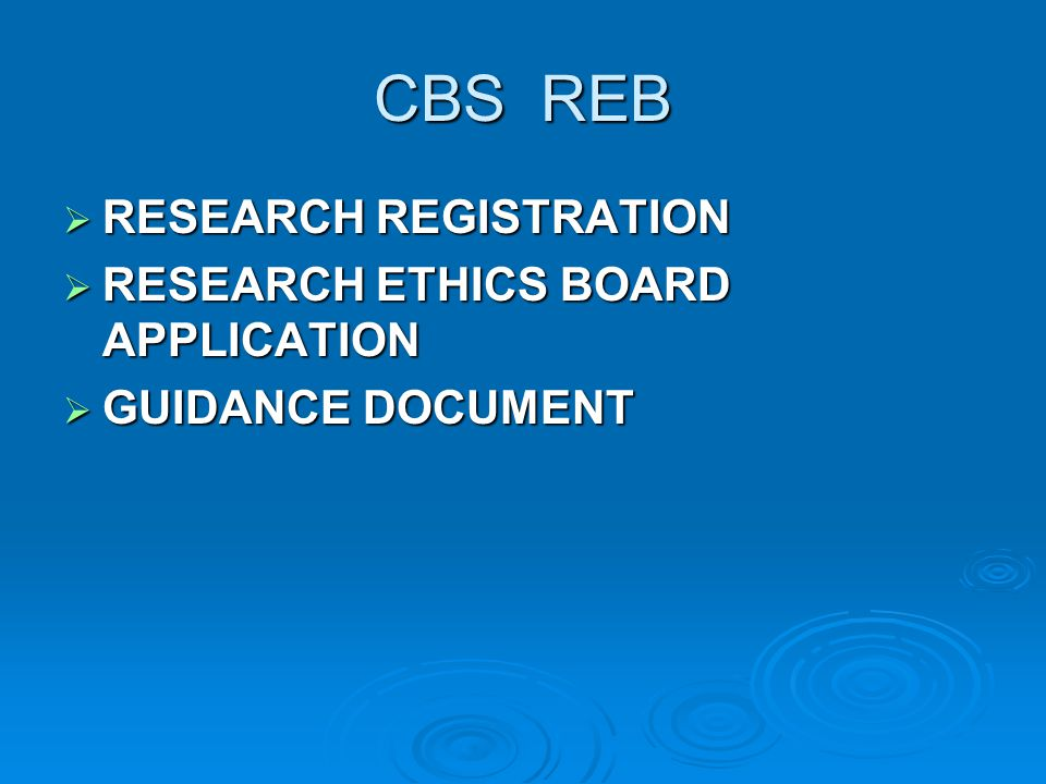 CBS REB  RESEARCH REGISTRATION  RESEARCH ETHICS BOARD APPLICATION  GUIDANCE DOCUMENT