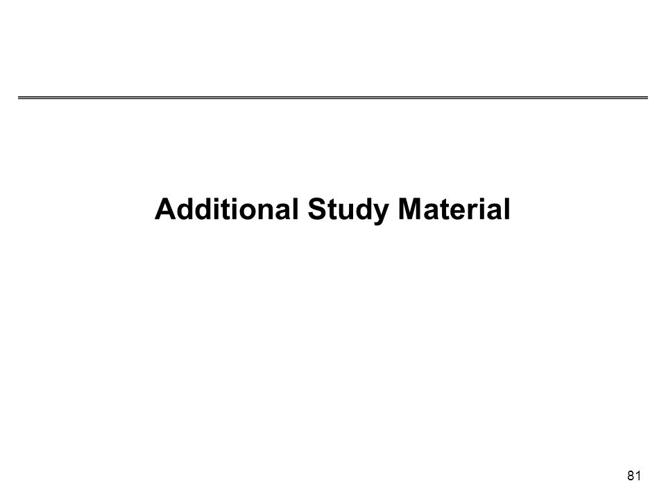 81 Additional Study Material