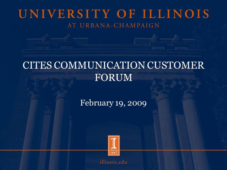 CITES COMMUNICATION CUSTOMER FORUM February 19, 2009