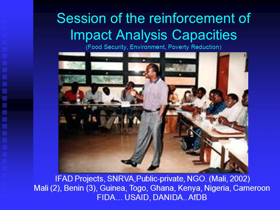 Session of the reinforcement of Impact Analysis Capacities (Food Security, Environment, Poverty Reduction) IFAD Projects, SNRVA,Public-private, NGO.
