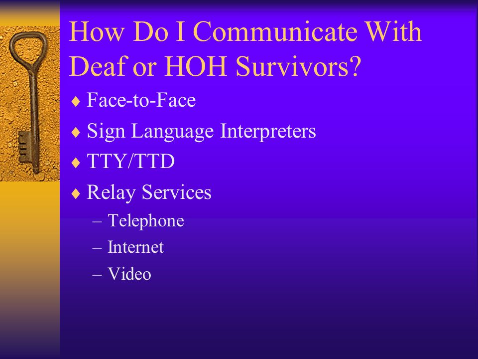 How Do I Communicate With Deaf or HOH Survivors.