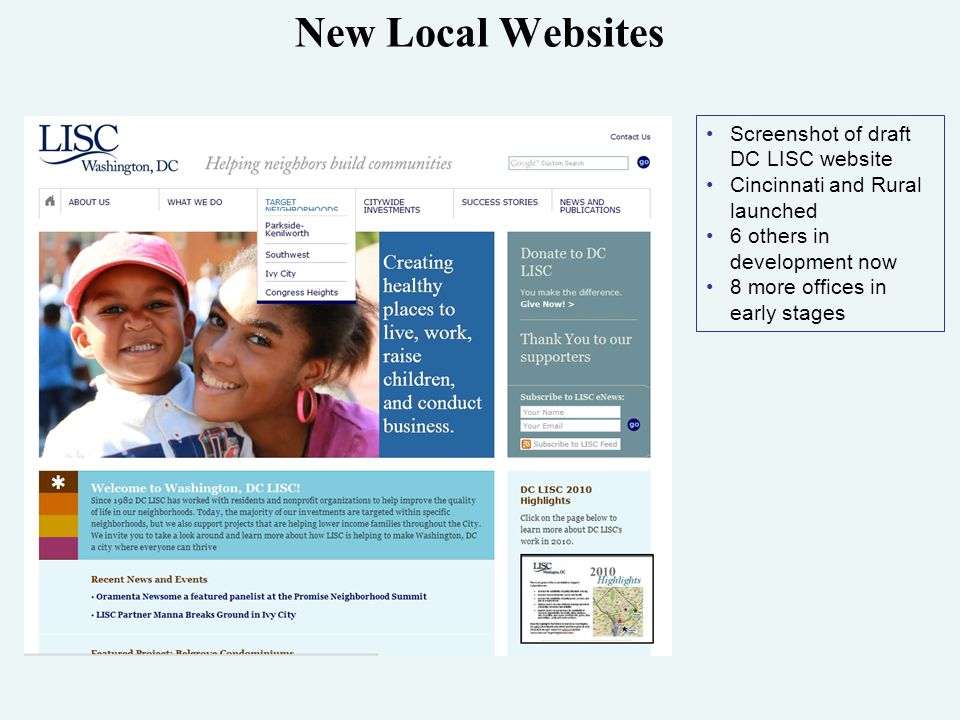 New Local Websites Screenshot of draft DC LISC website Cincinnati and Rural launched 6 others in development now 8 more offices in early stages