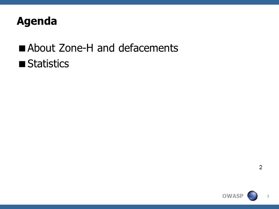 OWASP 2 Agenda  About Zone-H and defacements  Statistics 2